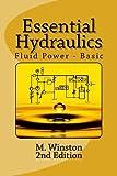 Essential Hydraulics: Fluid Power - Basic by M. Winston (2014-10-31)