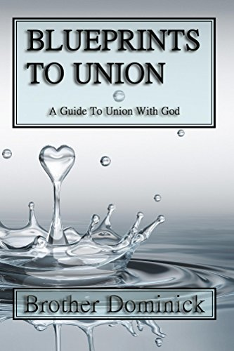 blueprints-to-union-a-guide-to-union-with-god-blueprints-to-union-series-book-1-english-edition