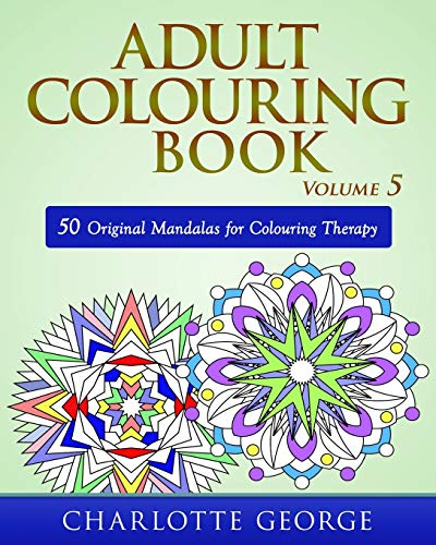 - Volume 5: 50 Original Mandalas for Colouring Therapy ()