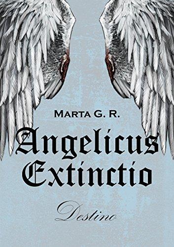 Angelicus Extinctio: Destino