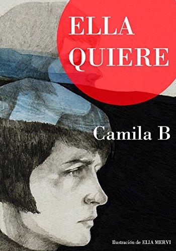 ELLA QUIERE por Camila B