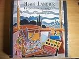 HENRI LANDIER - LE PEINTRE VOYAGEUR 1983 - 2000