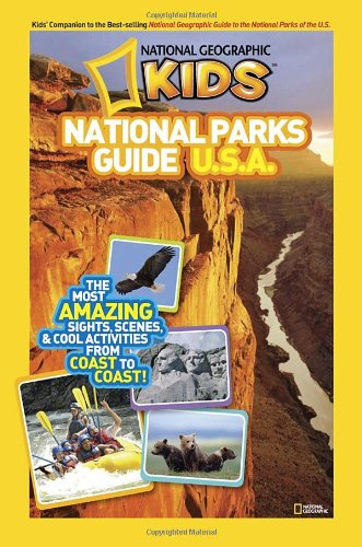 national-geographic-kids-national-parks-guide-usa-the-most-amazing-sights-scenes-and-cool-activities