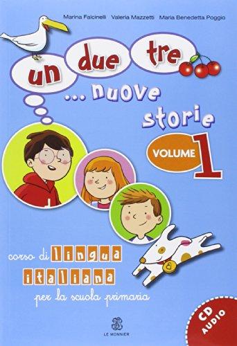 Un, due, tre... nuove storie. Corso di lingua italiana per la scuola primaria. Con CD Audio: 1
