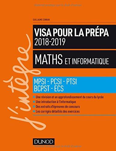 Maths et informatique - Visa pour la prépa 2018-2019 - MPSI-PCSI-PTSI-BCPST-ECS par Guillaume Connan