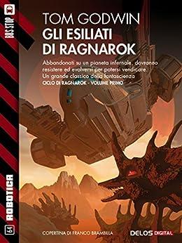 Gli esiliati di Ragnarok: Ragnarok 1 (Robotica) di [Tom Godwin]