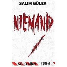 NIEMAND - Tatort Köln: Krimi (Köln Krimi 6)