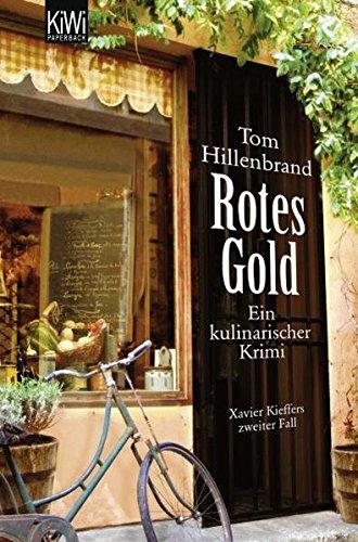 rotes-gold-ein-kulinarischer-krimi-xavier-kieffers-zweiter-fall-die-xavier-kieffer-krimis