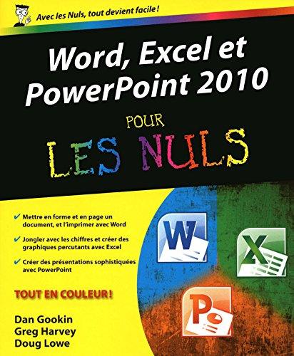 Word, Excel, PowerPoint 2010 Pour les nuls par Greg HARVEY