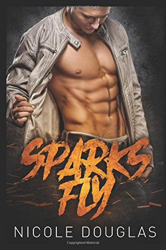 Sparks Fly (Davis Brothers Book 1)