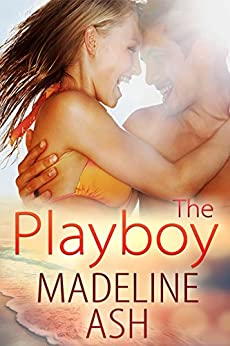 The Playboy (Rags to Riches Book 1) by [Ash, Madeline]