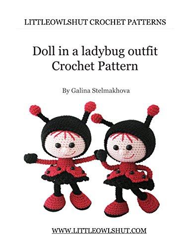 Crochet Pattern Doll in a Ladybug outfit Amigurumi (LittleOwlsHut ...