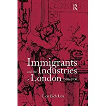 Immigrants and the Industries of London, 1500–1700