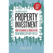 The Complete Guide to Property Investment: How to survive & thrive in the new world of buy-to-let (English Edition)