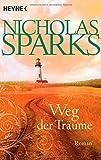 Weg der Träume: Roman von Nicholas Sparks (15. August 2011) Taschenbuch