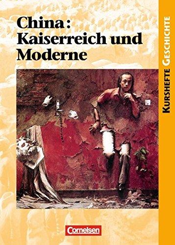 Kurshefte Geschichte. China: Kaiserreich und Moderne. Schülerband, 4. Dr.