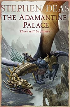The Adamantine Palace (Memory of Flames Book 1) by [Deas, Stephen]