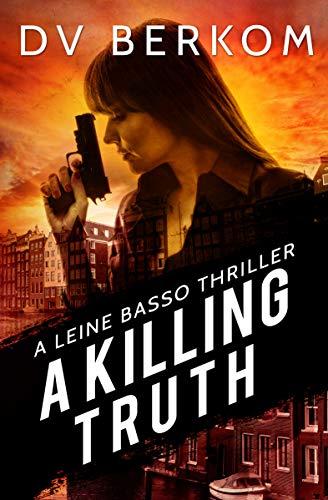 A Killing Truth: A Leine Basso Thriller (English Edition) - Englisch-leinen