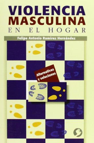 Violencia Masculina En El Hogar por Felipe Antonio Ramirez Hernandez