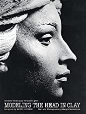 Modeling the Head in Clay: Creative Techniques for the Sculptor (Practical Craft Books)