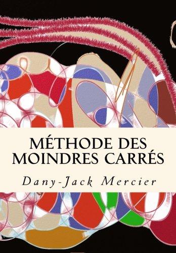 Méthode des moindres carrés par M. Dany-Jack Mercier