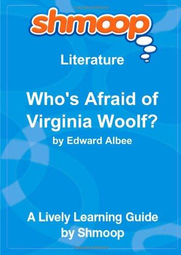 Who's Afraid of Virginia Woolf?: Shmoop Literature Guide