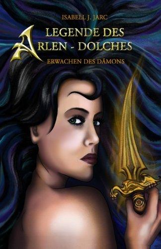 Legende des Arlen-Dolches: Erwachen des Dämons: Volume 1
