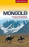 Reiseführer Mongolei: Unterwegs zwischen Altai-Gebirge, Ulan Bator und der Wüste Gobi (Trescher-Reihe Reisen)