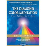 The Diamond Color Meditation: Color Path to the Soul: Color Pathway to the Soul
