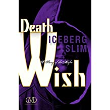 [(Death Wish : A Story of the Mafia)] [By (author) Iceberg Slim] published on (January, 2013)