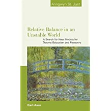 Relative Balance in an Unstable World: A Search for New Models for Trauma Education and Recovery