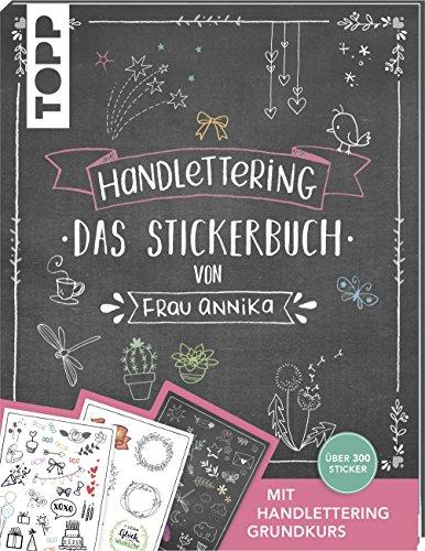 Handlettering. Das Stickerbuch von Frau Annika: Über 300 Sticker. Mit Handlettering Grundkurs. -