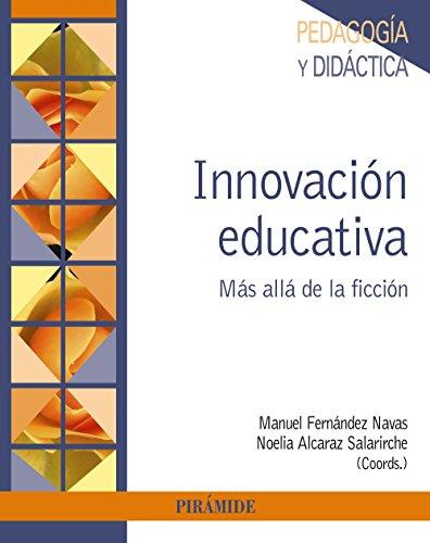 Innovación educativa: Más allá de la ficción (Psicología) por Manuel Fernández Navas