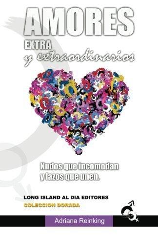 Amores Extra y Extraordinarios: Nudos que incomodan y lazos que unen (Coleccion Dorada) (Volume 4) (Spanish Edition) by Adriana Reinking (2015-06-24)