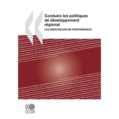 Conduire les politiques de développement régional: Les indicateurs de performance (DEVELOPPEMENT U)