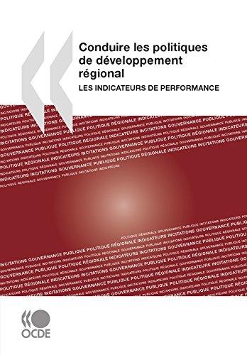 Conduire les politiques de développement régional: Les indicateurs de performance (DEVELOPPEMENT U) par Collectif