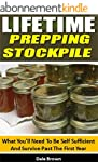 Lifetime Prepping Stockpile: What You...