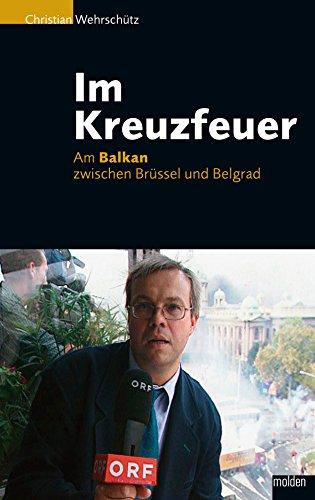 Im Kreuzfeuer: Am Balkan zwischen Brüssel und Belgrad