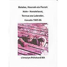Bataioa, Haurrak eta Festak Nain - Nunatsiavut, Ternua eta Labrador, Kanada 1965-66 (Argazkia Albumak Book 2) (Basque Edition)