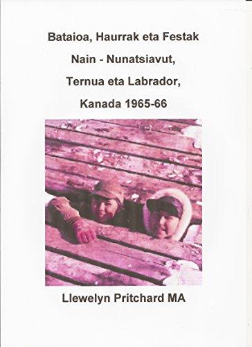 Descargar Libro Bataioa, Haurrak eta Festak Nain - Nunatsiavut, Ternua eta Labrador, Kanada 1965-66 (Argazkia Albumak Book 2) (Basque Edition) de Llewelyn Pritchard MA