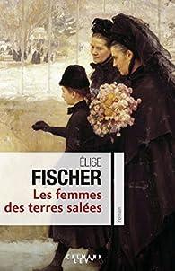 Les femmes des terres salées par Élise Fischer