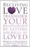Receiving Love: Letting Yourself Be Loved Will Transform Your Relationship
