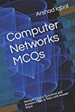 Computer Networks MCQs: Multiple Choice Questions and Answers (Quiz & Tests with Answer Keys)...