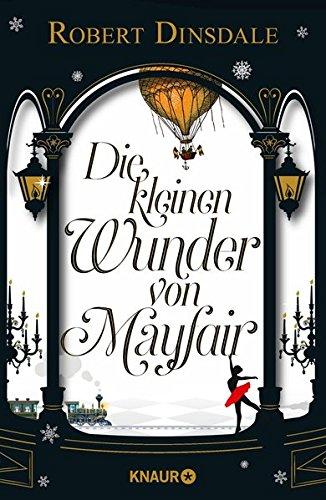 Die kleinen Wunder von Mayfair: Roman