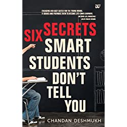 SIX SECRETS SMART STUDENTS DON'T TELL YOU