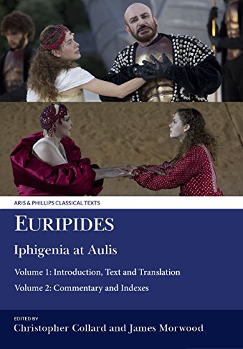Euripides: Iphigenia at Aulis: Volume 1: Introduction, Text and Translation; Volume 2: Commentary and Indexes (Aris & Phillips Classical Texts) por Christopher Collard