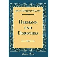 Hermann und Dorothea (Classic Reprint)