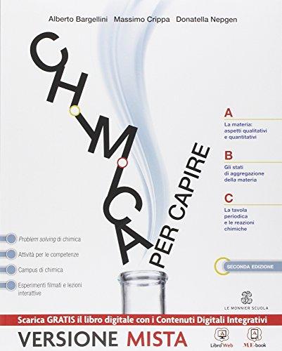 Chimica per capire. Vol. unico. Per i Licei e gli Ist. magistrali. Con espansione online