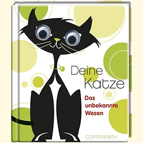 Deine Katze: Das unbekannte Wesen (Geschenkbücher für Erwachsene)