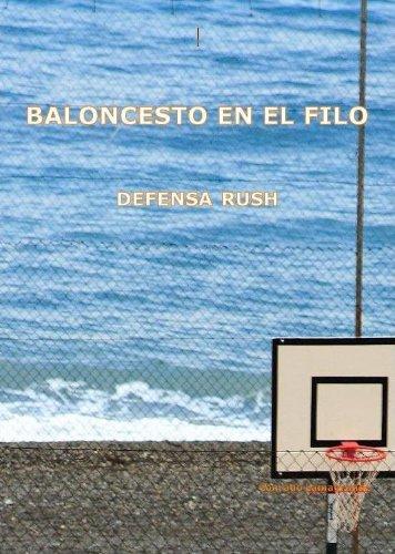 Baloncesto en el filo - Defensa Rush por Conrado Lamagrande